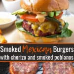 SMOKED MEXICAN BURGERS WITH CHORIZO HAMBURGUESAS MEXICANAS AHUMADAS CON CHORIZO Y POBLANOS AHUMADOS
