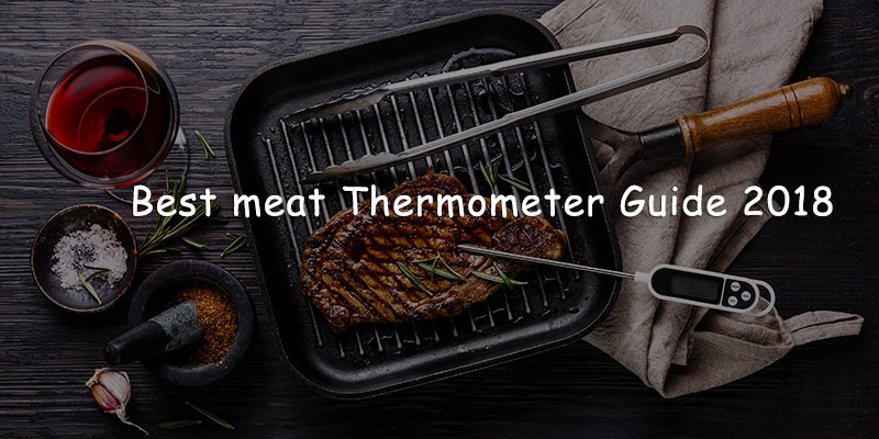 BEST MEAT THERMOMETER GUIDE 2018 FEATURED IMAGE GUÍA COMPLETA DE TERMÓMETROS PARA CARNE 2018