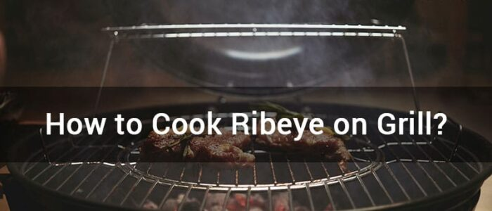 HOW TO COOK RIBEYE ON GRILL 1 IMPORTANTES CONSEJOS