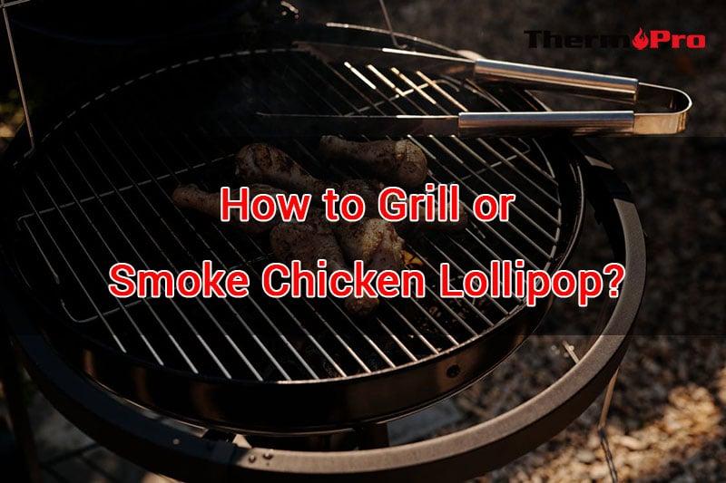 HOW TO GRILL OR SMOKE CHICKEN LOLLIPOP ¿CÓMO ASAR O AHUMAR UNA PIRULETA DE POLLO?