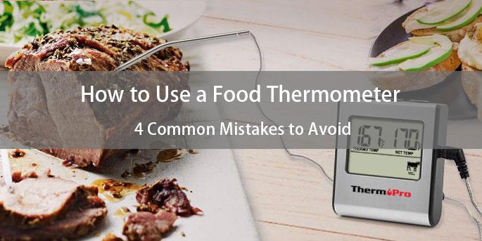HOW TO USE FOOD THERMOMETER CÓMO USAR CORRECTAMENTE EL TERMÓMETRO PARA ALIMENTOS: 4 ERRORES COMUNES QUE SE DEBEN EVITAR